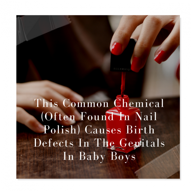 This Common Chemical (Often Found In Nail Polish) Causes Birth ...