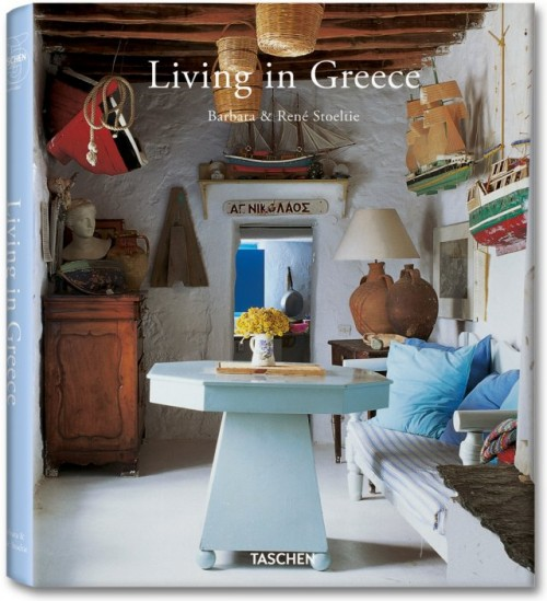 Living in Greece- Barbara & René Stoeltie, Angelika Taschen