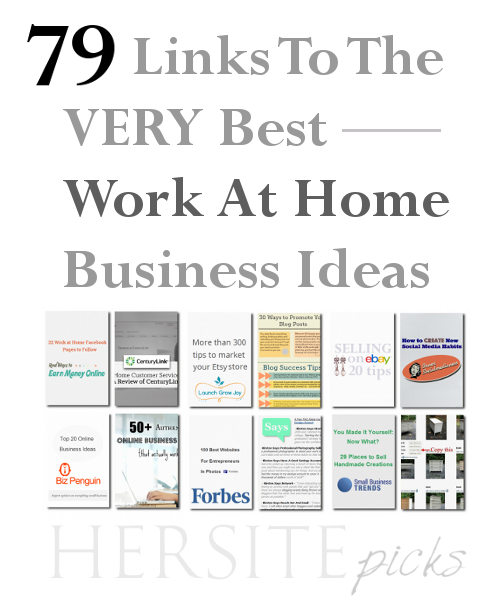79 Of The Best Links To At Home Business Ideas From Hersite Blog