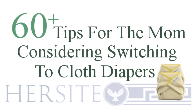 60 Tips For The Cloth Diapering Momma