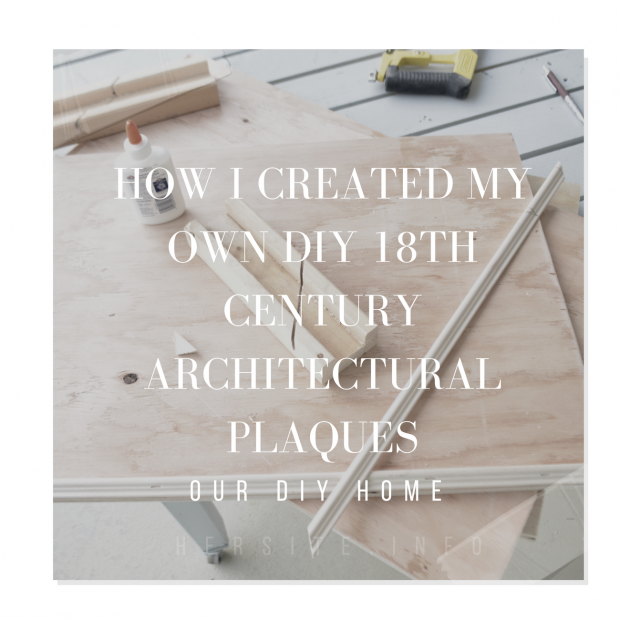 How I Created My Own DIY 18th Century Architectural Plaques